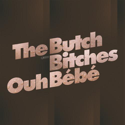 """Ouh Bébé (Laurent & Lewis 12"""" Mix) - The Butch Bitches feat. Aaron-Carl"""