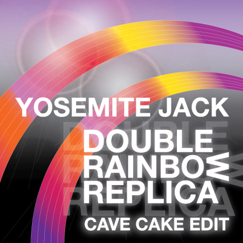 Yosemite Jack - Double Rainbow Replica (Cave Cake Edit)