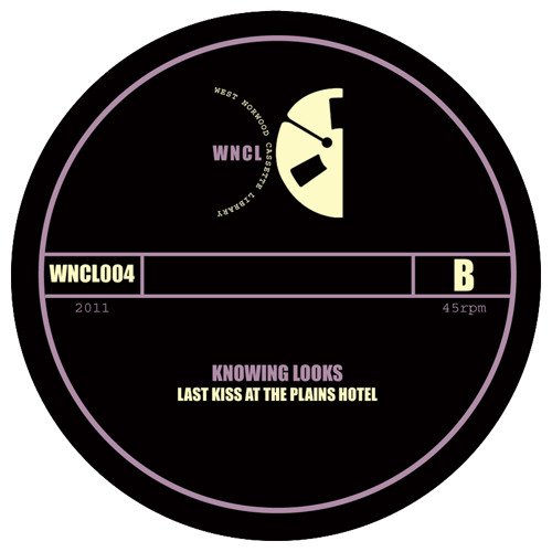 WNCL004B: KNOWING LOOKS_Last Kiss at The Plains Hotel