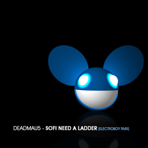 Deadmau5 - Sofi Needs a Ladder (Electroboy RMX)