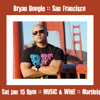 Bryan Boogie (SF) at MUSIC & WINE :: Sat Jan 15 :: Martinis + 106.7 Dream FM