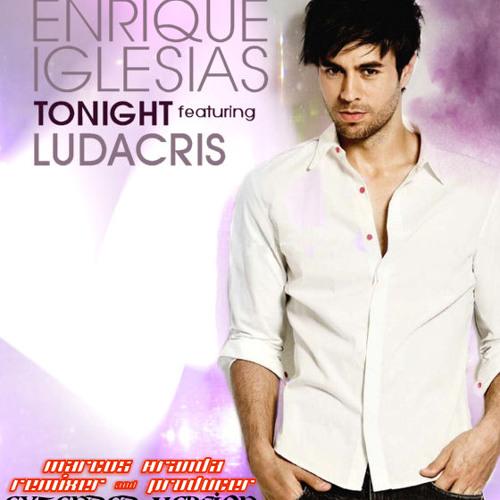 Marcos Aranda-Remixer & Producer-Enrique Iglecias-Tonigh-Extended Version
