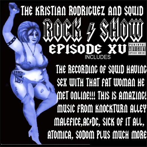 KristianRodriguez and Squid Rock Show Episode XV