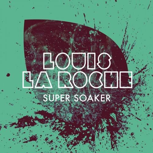 Louis La Roche - Super Soaker - 03 - Prick Stick