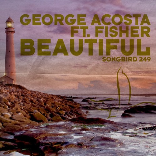 George Acosta feat. Fisher - Beautiful