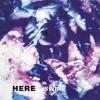 Here - Haze