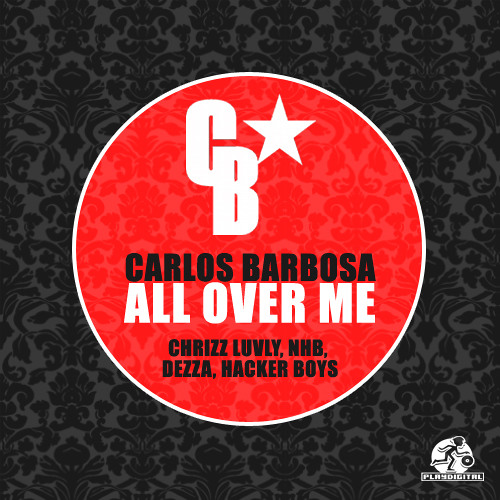 Carlos Barbosa - All Over Me (Chrizz Luvly Mix)