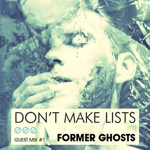Guest Mix #1: Former Ghosts