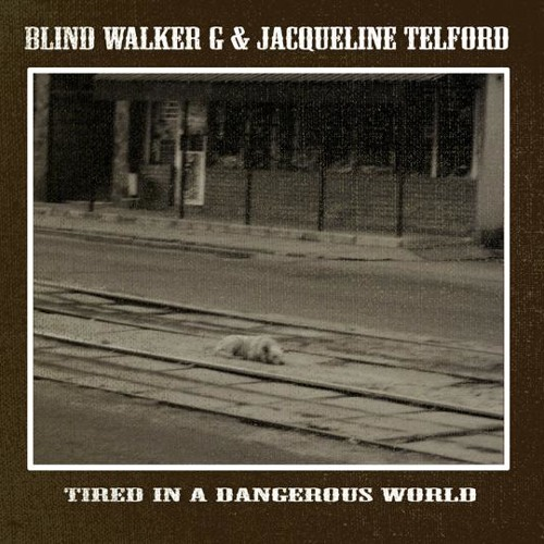 Jacqueline Telford & Blind Walker G - Blue Light Shining (Stripped Version)