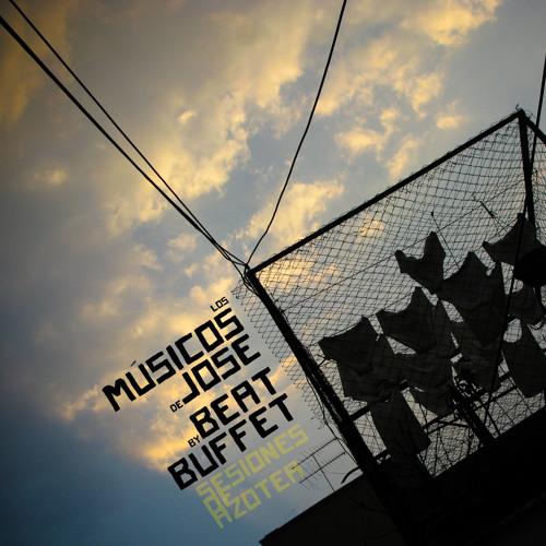 Los Músicos de Jose - Sesiones de Azotea (Beat Buffet Remix)
