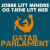Gatas Parlament - Jobbe litt mindre og tjene litt mer (Souldrop remix)