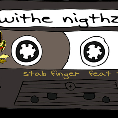 Withe nightz //Stabfinger  feat Timakz - Preview