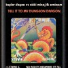 Taylor Dayne vs Nicki Minaj & Eminem-Tell It To My Dungeon Dragon