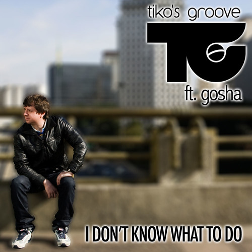 Tiko's Groove feat.Gosha - I Don't Know What To Do (Juan Diaz & Jorge Montia Mix)