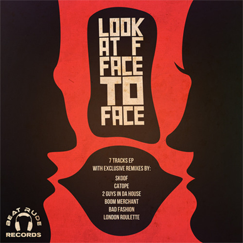 Look@F - Face 2 Face (Bad Fashion remix) [BEAT RUDE RECORDS]