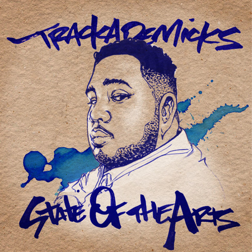 Trackademicks - State Of The Arts (Full Album)