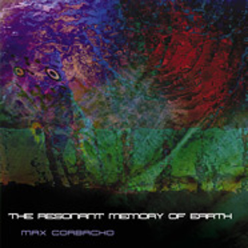 Max Corbacho - The Resonant Memory of Earth (medley excerpt)