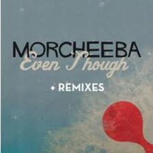 Morcheeba - Even Though surfing leons afternoon remix