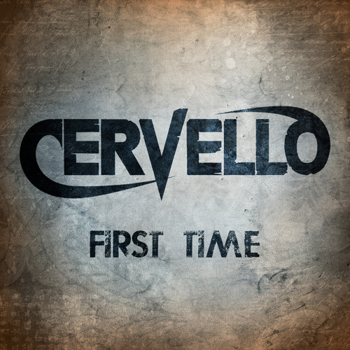 Cervello - First Time
