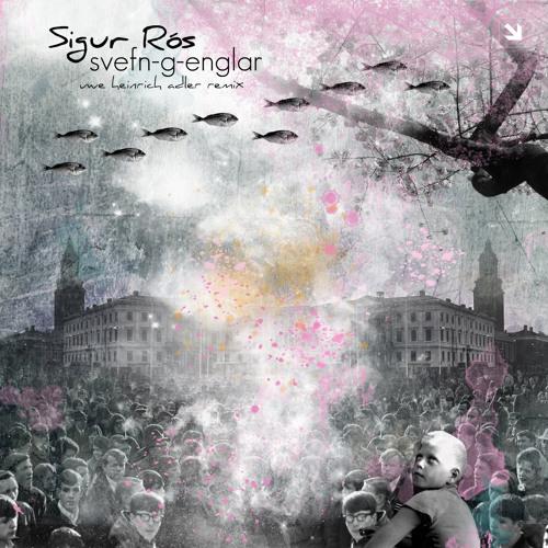 Sigur Rós - Svefn-g-englar (Uwe Heinrich Adler Remix)