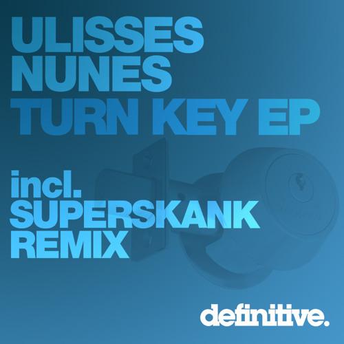 Ulisses Nunes - Turn Key (Superskank Remix)