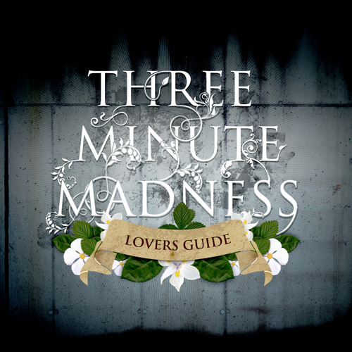 Three Minute Madness - Lovers Guide (Preview)