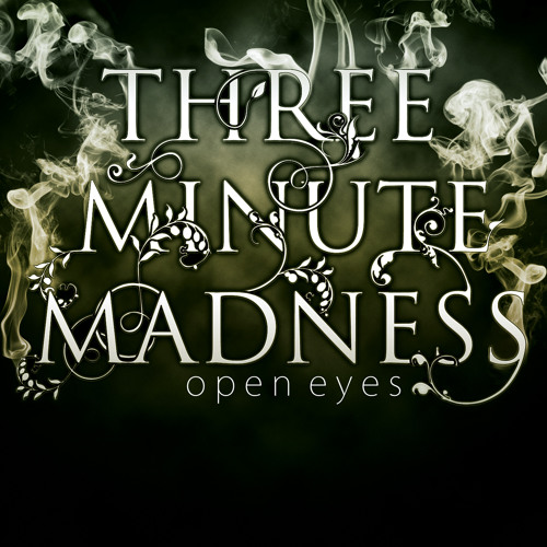 Three Minute Madness - Open Eyes