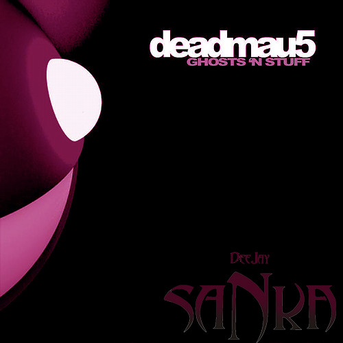 Deadmau5 - Ghosts N Stuff (Sanka Remix) >> DOWNLOAD NOW <<