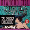 Nice & Wild – Diamond Girl (Gina Turner Bootleg)