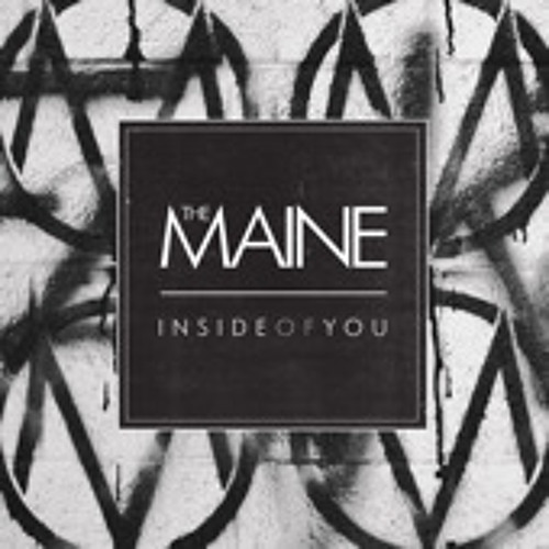 Inside of You by The Maine