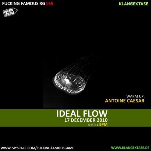 Ideal Flow | FUCKING FAMOUS RG 155 Dj Set w/ Antoine Caesar | www.klangextase.de