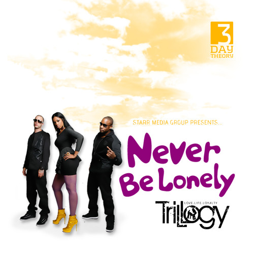 Trillogy - Never Be Lonely