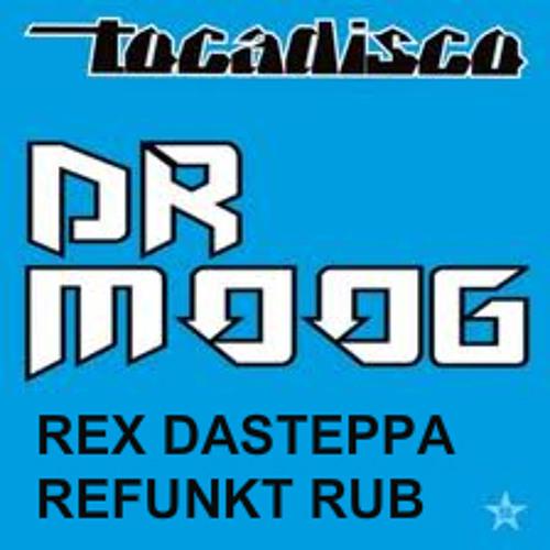 Tocadisco - Dr. Moog [Rex Dasteppa Refunkt Rub] (free dl)