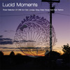 Lucid Moments DJ Mix Part 1 - mixed by Nadja Lind