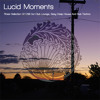 Lucid Moments DJ Mix Part 2 - mixed by Nadja Lind