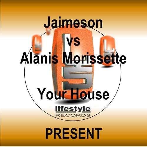 Jaimeson vs Alanis Morissette - Your House