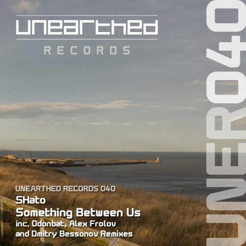 SHato - Something Between Us (Odonbat Proglifting Remix) [Unearthed Records]