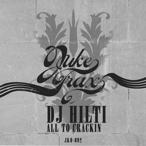 DJ HILTI ft. Malkom.G - Eastside Crackin - [All To Crackin E.P - JKO.092]