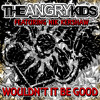 The Angry Kids Feat. Nik Kershaw - Wouldn't It Be Good (Radio Edit)