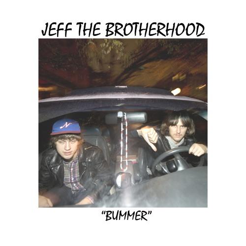 Jeff the Brotherhood - Bummer