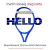 Martin Solveig Ft. Dragonette - Hello (Blasterjaxx 'Dutch Afro' Bootleg)
