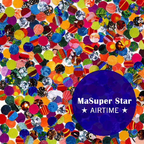 01 MaSuper Star - Airtime