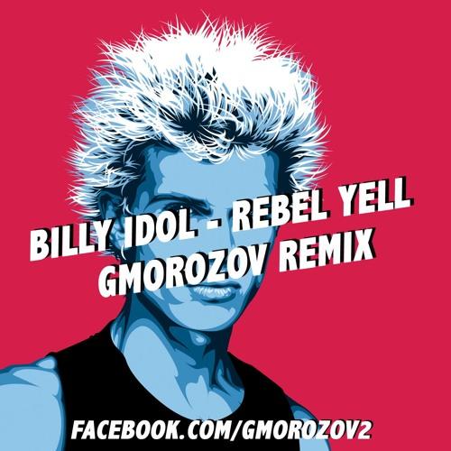 Billy Idol - Rebel Yell (Gmorozov remix) 320 LINK INSIDE!