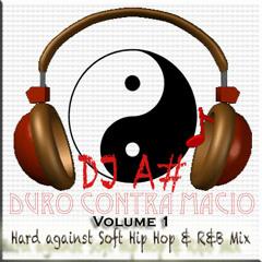 DJ A# Duro Contra Macio (Hard Against Soft) Hip Hop n R&B Volume 1