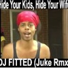 Hide Your Kids, Hide Your Wife (Juke Rmx)