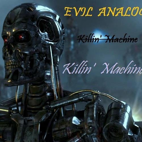 Evil Analog- Killin' Machine (Now FREE download)