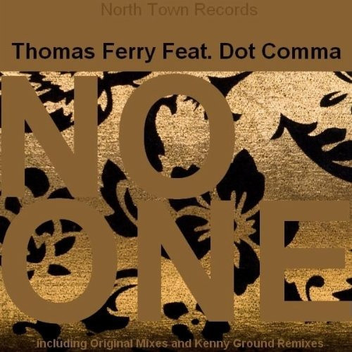 Thomas Ferry feat. Dot Comma - No One (Kenny Ground Remix) [North Town Records]