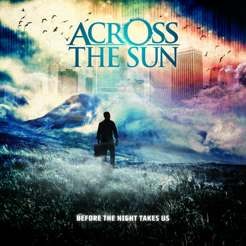 "Across The Sun ""Song For The Hopeless"""