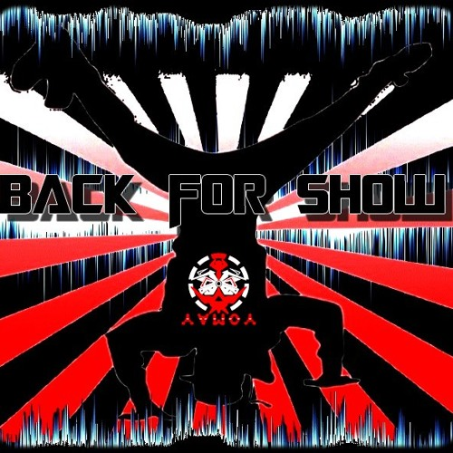 YAMOY --->> BACK FOR SHOW - FINAL EDIT ---> FREE DL