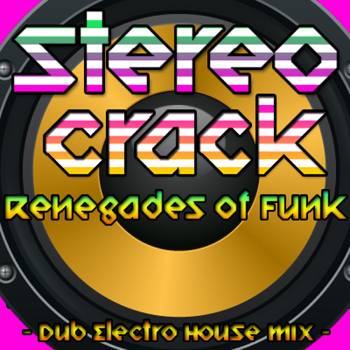 Stereo Crack (Dub/ Electro House Mix)